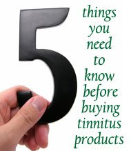 5 you need to know before buying tinnitus products.